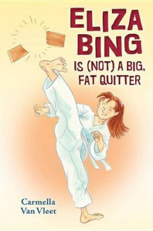 Eliza Bing Is (Not) a Big, Fat Quitter av Carmella Van Vleet (Innbundet)