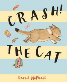 Crash! the Cat av David McPhail (Innbundet)
