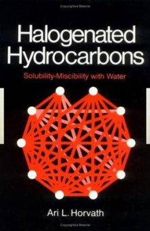 Halogenated Hydrocarbons Solubility-Miscibility av A.L. Horvath (Innbundet)