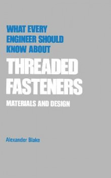What Every Engineer Should Know About Threaded Fasteners av Alexander J. Blake (Innbundet)
