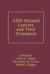 AIDS-Related Cancers and Their Treatment av Robert J. Biggar, Ellen G. Feigal og Alexandra M. Levine (Innbundet)