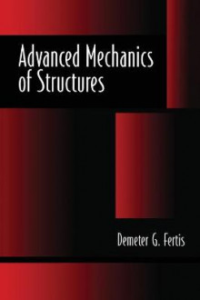 Advanced Mechanics of Structures av Demeter G. Fertis (Innbundet)