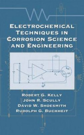 Electrochemical Techniques in Corrosion Science and Engineering av Rudolph G. Buchheit, Robert G. Kelly, John R. Scully og David Shoesmith (Innbundet)