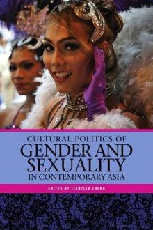 Cultural Politics of Gender and Sexuality in Contemporary Asia av Tiantian Zheng (Innbundet)
