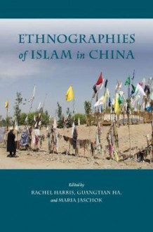Ethnographies of Islam in China (Innbundet)
