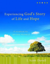 Experiencing God's Story of Life and Hope av J Scott Duvall (Heftet)