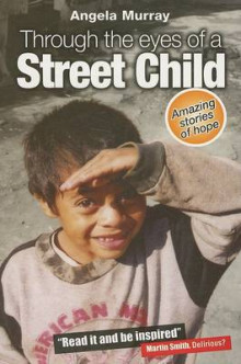 Through the Eyes of a Street Child av Angela Murray (Heftet)