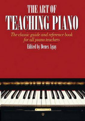 The Art Of Teaching Piano av Denes Agay (Heftet)