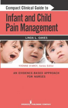 Compact Clinical Guide to Infant and Child Pain Management av Linda L. Oakes og Yvonne M. D'Arcy (Heftet)