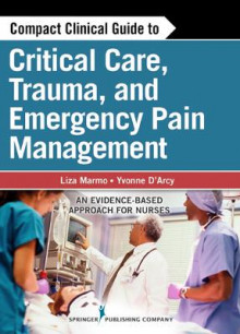 Compact Clinical Guide to Critical Care, Trauma, and Emergency Pain Management av Liza Marmo og Yvonne M. D'Arcy (Heftet)