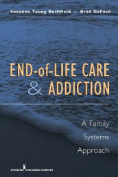 End-of-life Care & Addiction av Suzanne Young Bushfield og Brad DeFord (Innbundet)
