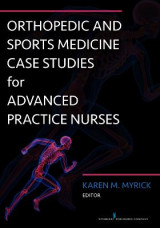 Omslag - Orthopedic and Sports Medicine Case Studies for Advanced Practice Nurses