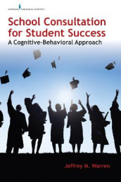 School Consultation for Student Success av Jeffrey M. Warren (Heftet)