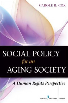 Social Policy for an Aging Society av Carole B. Cox (Heftet)