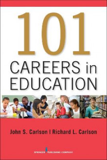101 Careers in Education av John Carlson og Richard Carlson (Heftet)