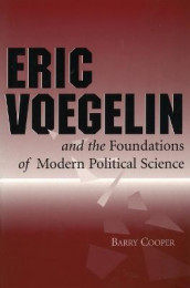 Eric Voegelin and the Foundations of Modern Political Science av Barry Cooper (Innbundet)