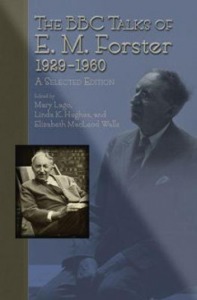 The BBC Talks of E.M. Forster 1929-1960 av E. M. Forster (Innbundet)