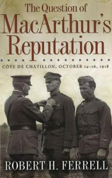 The Question of MacArthur's Reputation av Robert H. Ferrell (Innbundet)