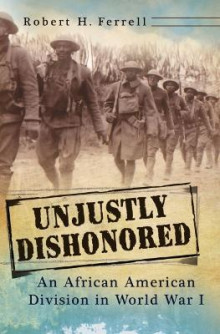 Unjustly Dishonored av Robert H. Ferrell (Innbundet)