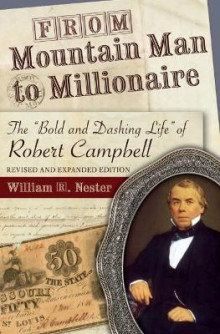 From Mountain Man to Millionaire av William R. Nester (Heftet)