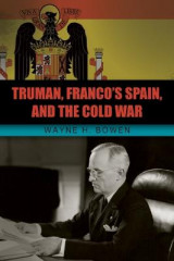 Omslag - Truman, Franco's Spain, and the Cold War