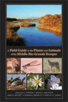 A Field Guide to the Plants and Animals of the Middle Rio Grande Bosque av Jean-Luc E. Cartron, David Lightfoot, Jane E. Mygatt, Sandra L. Brantley og Timothy K. Lowrey (Heftet)