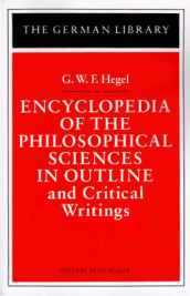 Encyclopedia of the Philosophical Sciences in Outline and Other Philosophical Writings av G. W. F. Hegel (Heftet)