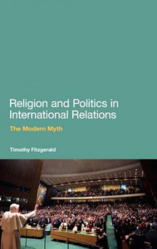Religion and Politics in International Relations av Timothy Fitzgerald (Innbundet)