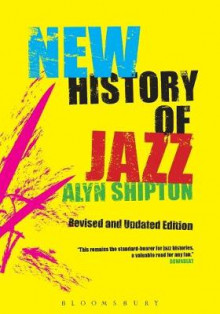 A New History of Jazz av Alyn Shipton (Heftet)