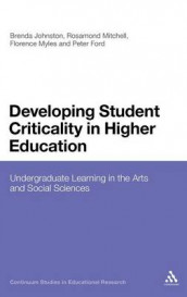 Developing Student Criticality in Higher Education av Peter Ford, Brenda Johnston, Rosamond Mitchell og Florence Myles (Innbundet)