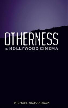 Otherness in Hollywood Cinema av Michael Richardson (Innbundet)