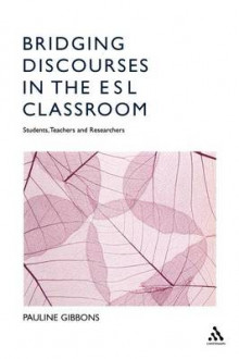 Bridging Discourses in the ESL Classroom av Pauline Gibbons (Heftet)