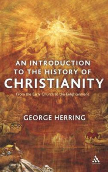 An Introduction to the History of Christianity av George C. Herring (Innbundet)