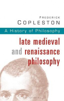 History of Philosophy: Late Medieval and Renaissance Philosophy Vol 3 av Frederick C. Copleston (Heftet)