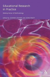 Educational Research in Practice av John Pratt og Joanna Swann (Heftet)