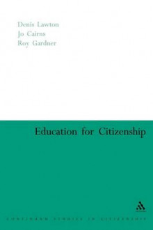 Education for Citizenship av Professor Denis Lawton, Jo Cairns og Roy Gardner (Heftet)