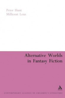 Alternative Worlds in Fantasy Fiction av Peter Hunt og Millicent Lenz (Heftet)