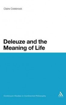 Deleuze and the Meaning of Life av Claire Colebrook (Innbundet)