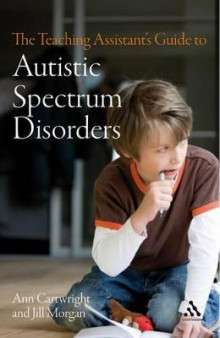 The Teaching Assistant's Guide to Autistic Spectrum Disorders av Ann Cartwright og Jill Morgan (Innbundet)