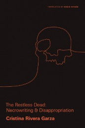 The Restless Dead av Cristina Rivera Garza (Heftet)