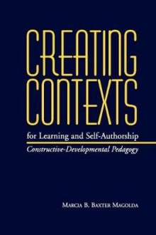 Creating Contexts for Learning and Self-authorship av Marcia B. Baxter Magolda (Heftet)