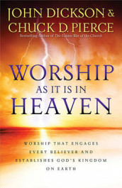 Worship as It Is in Heaven av John Dickson og Dr Chuck D Pierce (Heftet)