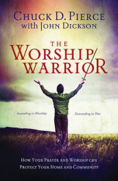 The Worship Warrior av Dr Chuck D Pierce (Heftet)