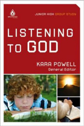 Listening to God (Junior High Group Study) av Kara Powell (Heftet)