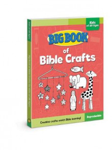 Big Book of Bible Crafts for Kids of All Ages av David C. Cook (Heftet)