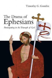 The Drama of Ephesians av Timothy G. Gombis (Heftet)