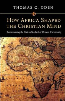 How Africa Shaped the Christian Mind av Thomas C. Oden (Innbundet)