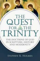 The Quest for the Trinity av Stephen R Holmes (Heftet)