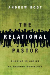 The Relational Pastor av Andrew Root (Heftet)