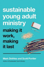 Sustainable Young Adult Ministry av Mark DeVries og Scott Pontier (Heftet)